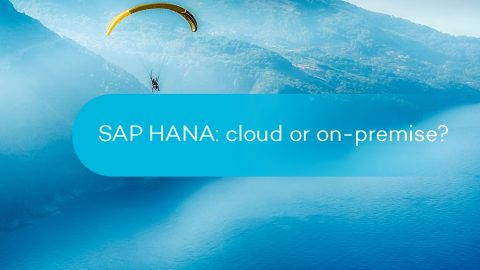 SAP HANA - Cloud or on premise