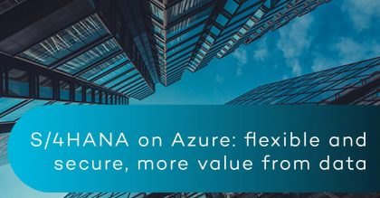 S/4HANA on Azure: flexible and secure, more value from data